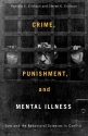 Crime, Punishment, and Mental Illness: Law and the Behavioral Sciences in Conflict (Critical Issues in Crime and Society)