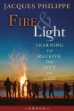 Fire and Light: Learning to Receive the Gift of God