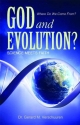 God and Evolution?: Science Meets Faith