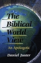 The Biblical World View: An Apologetic