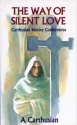 The Way Of Silent Love: Carthusian Novice Conferences (Cistercian Studies)