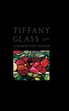 Tiffany Glass: A Passion For Colour