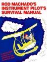 Rod Machado's Instrument Pilot's Survival Manual
