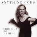 Anything Goes: Rebecca Luker Sings Cole Porter
