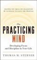The Practicing Mind: Developing Focus a...