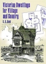 Victorian Dwellings for Village and Country (1885) (Dover Architecture)