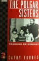The Polgar Sisters: Training or Genius? (Batsford Chess Library)