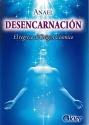 DESENCARNACION EL REGRESO AL ORIGEN COSMICO