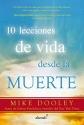 10 lecciones de vida desde la muerte / The Top Ten Things Dead People Want to Te ll You (Spanish Edition)