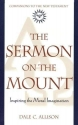 The Sermon on the Mount: Inspiring the Moral Imagination (Companions to the New Testament)
