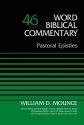 Pastoral Epistles, Volume 46 (Word Biblical Commentary)