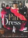 The Party Dress: How to Make the Perfect One for You