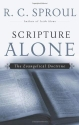 Scripture Alone: The Evangelical Doctrine (R. C. Sproul Library)