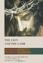 The Lion and the Lamb: New Testament Essentials from the Cradle, the Cross, and the Crown