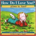 How Do I Love You? / Como te amo? (English and Spanish Edition)
