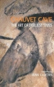 Chauvet Cave: The Art of Earliest Times