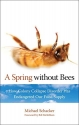 Spring without Bees: How Colony Collapse Disorder Has Endangered Our Food Supply