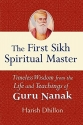 The First Sikh Spiritual Master: Timeless Wisdom from the Life and Techniques of Guru Nanak