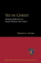 Yes in Christ: Wesleyan Reflections on Gospel, Mission, and Culture (Tyndale Studies in Wesleyan History and Theology)