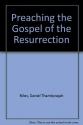 Preaching the Gospel of the Resurrection