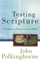 Testing Scripture: A Scientist Explores the Bible