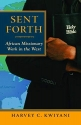 Sent Forth: African Missionary Work in the West (American Society of Missiology)