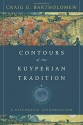 Contours of the Kuyperian Tradition: A Systematic Introduction