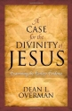 A Case for the Divinity of Jesus: Examining the Earliest Evidence