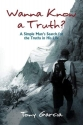 Wanna Know a Truth?: A Simple Man's Search for the Truths in His Life