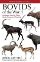 Bovids of the World: Antelopes, Gazelles, Cattle, Goats, Sheep, and Relatives (Princeton Field Guides)