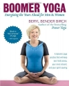 Boomer Yoga: Energizing the Years Ahead for Men & Women