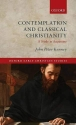 Contemplation and Classical Christianity: A Study in Augustine (Oxford Early Christian Studies)