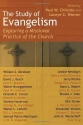 The Study of Evangelism: Exploring a Missional Practice of the Church
