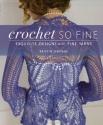 Crochet So Fine: Exquisite Designs with...