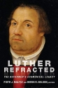 Luther Refracted: The Reformer's Ecumenical Legacy