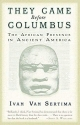 They Came Before Columbus: The African Presence in Ancient America (Journal of African Civilizations)