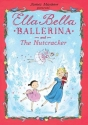 Ella Bella Ballerina and The Nutcracker (Ella Bella Ballerina Series)