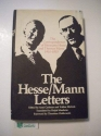 The Hesse-Mann Letters The Correspondence of Hermann Hesse and Thomas Mann 1910-1955