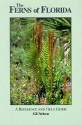 The Ferns of Florida: A Reference and Field Guide (Reference and Field Guides)