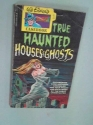 Spirit's Casebook of True Haunted Houses and Ghosts