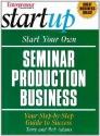 Start Your Own Seminar Production Business (Entrepreneur Magazine's Start Up)