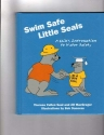 Swim Safe, Little Seals A Child's Introduction to Water Safety