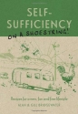 Self-Sufficiency on a Shoestring: Recipes for a new, fun and free lifestyle