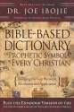 Bible-Based Dictionary of Prophetic Symbols for Every Christian: Bridging the Gap Between Revelation and Application