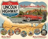 The Lincoln Highway: Coast to Coast from Times Square to the Golden Gate