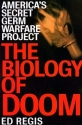 The Biology of Doom: The History of America's Secret Germ Warfare Project
