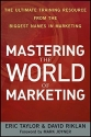 Mastering the World of Marketing: The Ultimate Training Resource from the Biggest Names in Marketing