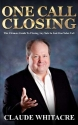 One Call Closing: The Ultimate Guide To Closing Any Sale In Just One Sales Call
