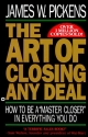 The Art of Closing Any Deal:  How to Be a