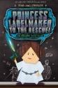 Princess Labelmaker to the Rescue an Origami Yoda Book